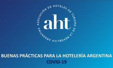 """AHT-CAMPANA: """"ELABORAMOS LAS BUENAS PRÁCTICAS EN HOTELERÍA -COVID-19 PARA CONCIENTIZAR Y PREPARARNOS PARA LA REAPERTURA DE LA ACTIVIDAD"""""""